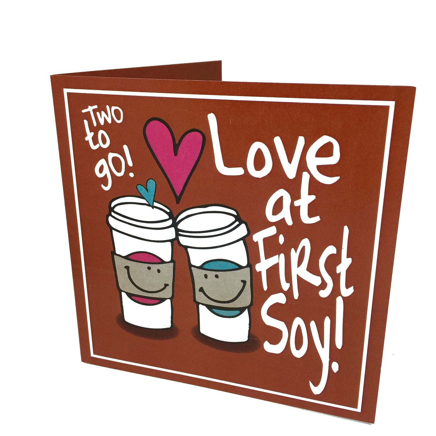 Valentines Greetings Card: Love At First Soy