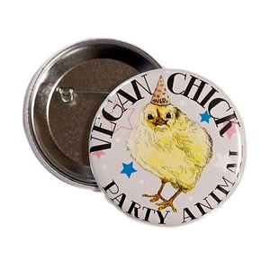 58mm Statement Badge: Vegan Chick Party Animal