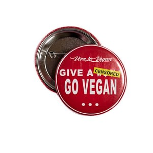 58 mm Statement Badge: Give A F@*K - GO VEGAN