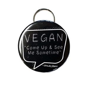 Bottle Opener Keyring : Vegan- Come Up & See Me Sometime