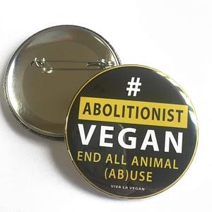 58mm Statement Badge: Abolitionist Vegan