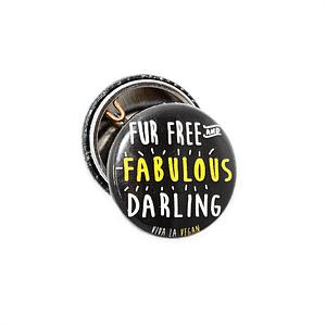 25mm Statement Badge:  Fur Free & Fabulous Darling!