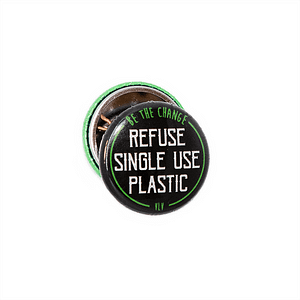 25mm Statement Badge: Refuse Single Use Plastic