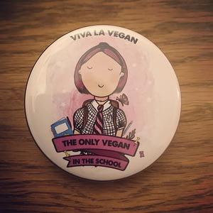58mm Badge: Only Vegan In The School ( girl)