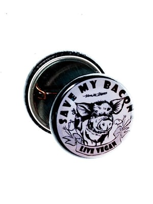 Tower Hills Charity Badge. VLV 25mm Statement Badge: SAVE MY BACON