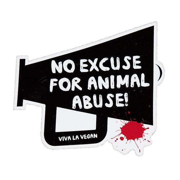 Vinyl Vegan Sticker - No Excuse For Animal Abuse