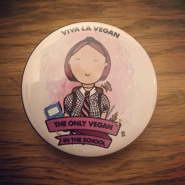 58mm Badge: Only Vegan In The School ( girl)